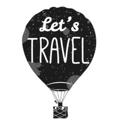 Let s travel isolated hot air balloon in the sky vector