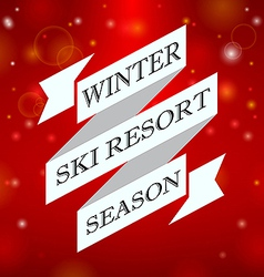 Winter ski resort season on red background vector image vector image
