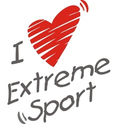 I love extreme sport vector image