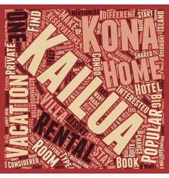 Kailua kona rentals what are they text background vector