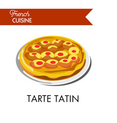Fruity tarte tatin from french cuisine isolated vector