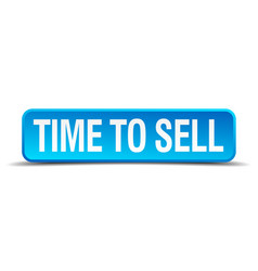 Time to sell blue 3d realistic square isolated vector
