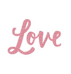 Glitter word love hand drawn lettering vector