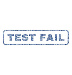 Test fail textile stamp vector