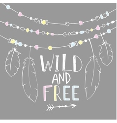 hand drawn poster with text Wild and Free vector image
