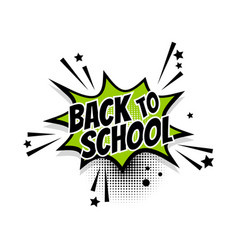 Comic text back to school speech bubble pop art vector
