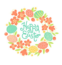 Happy easter inscription wreath of flowers and vector