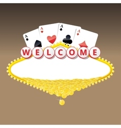 Welcome sign with four aces playing cards and heap vector