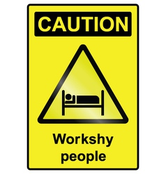 Workshy hazard sign vector