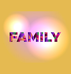 family concept colorful word art vector image