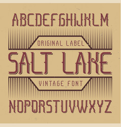 Vintage label font named salt lake vector