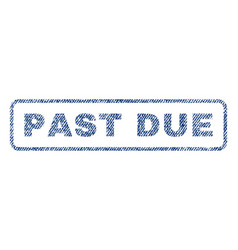 Past due textile stamp vector