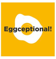 eggceptional pun vector image vector image