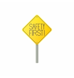 Safety first road sign icon cartoon style vector