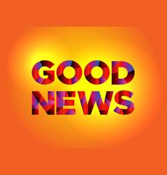 Good news theme word art vector
