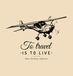 To travel is to live motivational quote vintage vector