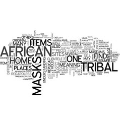 African tribal masks text word cloud concept vector