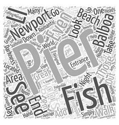 Balboa Pier In Newport Beach Word Cloud Concept vector image vector image