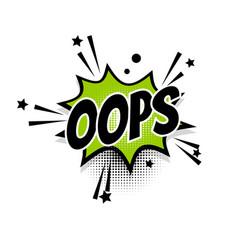 Comic text oops speech bubble pop art vector