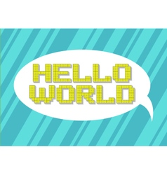 Pixel art hello world slogan on vector