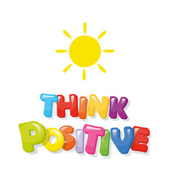 Think positive colorful cartoon letters vector