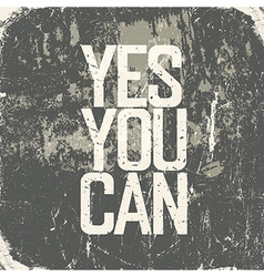 yes you can grunge poster vector image vector image