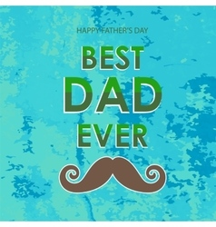 Best dad poster happy fathers day design vector