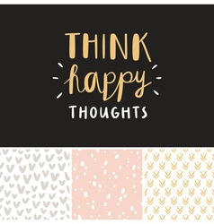 Think happy thoughts seamless patterns collection vector