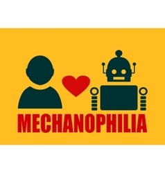 Human and robot relationships Mechanophilia text vector image
