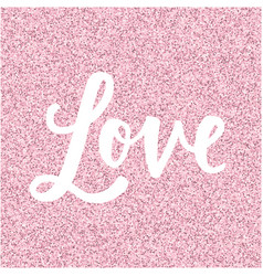 Hand drawn lettering word love vector