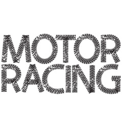 Motor racing text with the letters made from vector