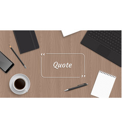 Realistic workplace organization with quote vector