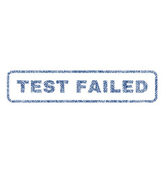 Test failed textile stamp vector