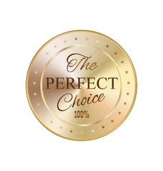 Golden badge perfect choice vector image vector image