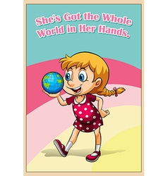 Idiom got the whole world in her hands vector