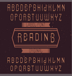 Vintage label font named reading vector