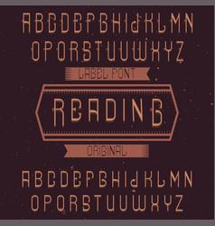 Vintage label font named reading vector