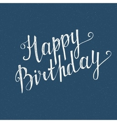 Happy birthday handwritten lettering vector