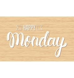 Happy monday trendy handwritten quote fashion vector
