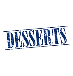 Desserts blue grunge vintage stamp isolated on vector