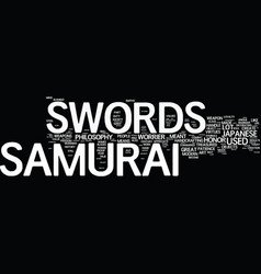 The philosophy of samurai swords text background vector