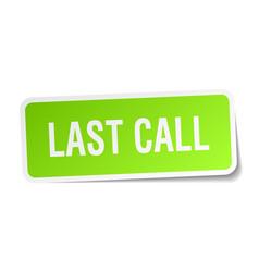 Last call square sticker on white vector