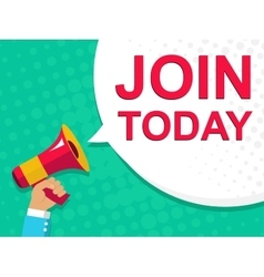 Megaphone with JOIN TODAY announcement Flat style vector image