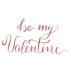 Be My Valentine - calligraphy vector image vector image