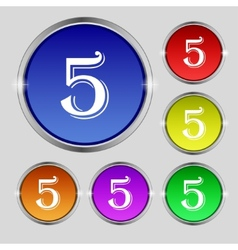 Number five icon sign set of coloured buttons vector