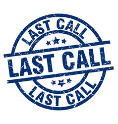 Last call blue round grunge stamp vector