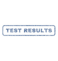 Test results textile stamp vector