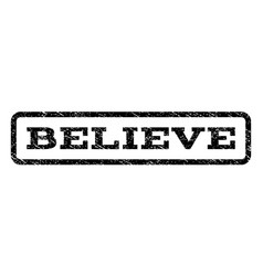 Believe watermark stamp vector