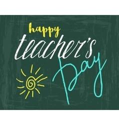 Happy Teachers day handwriting grunge inscription vector image vector image
