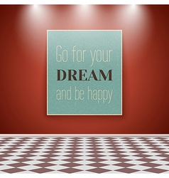Motivating Poster on the Wall in the Room with vector image vector image